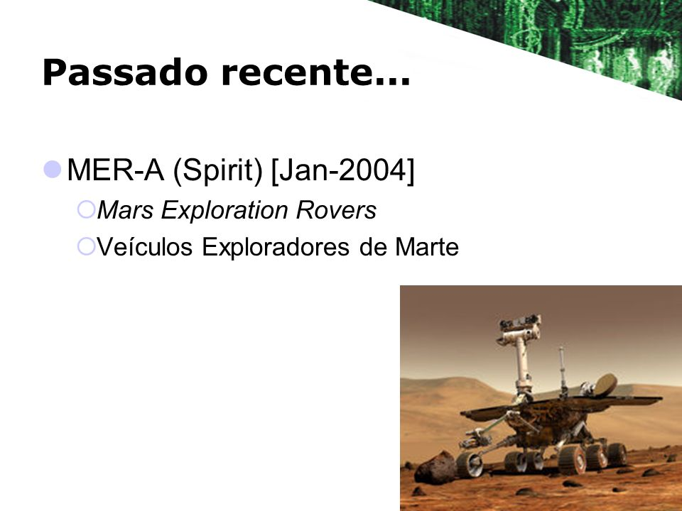 Passado recente... MER-A (Spirit) [Jan-2004] Mars Exploration Rovers